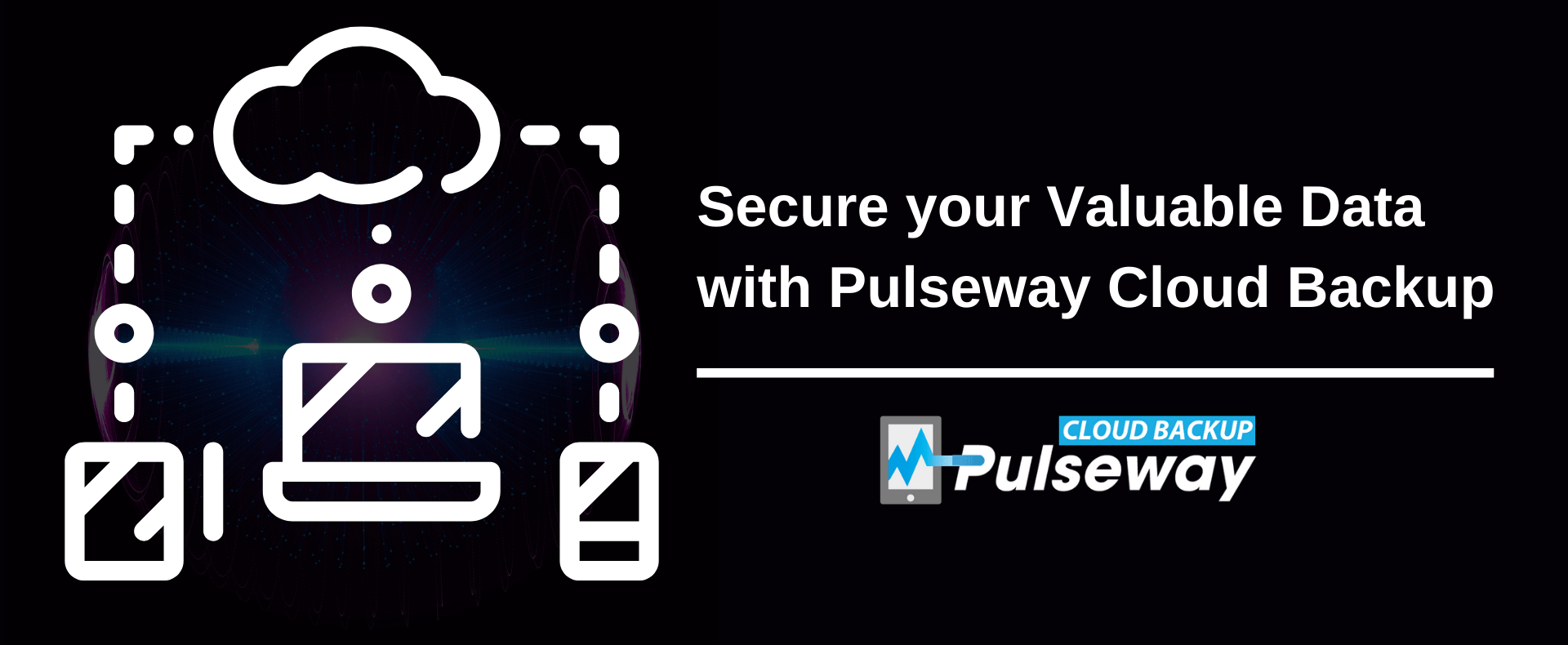 Secure Your Valuable Data With Pulseway Cloud Backup