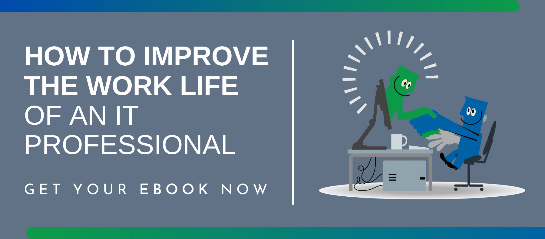 How to Improve the Work-Life of an IT Professional