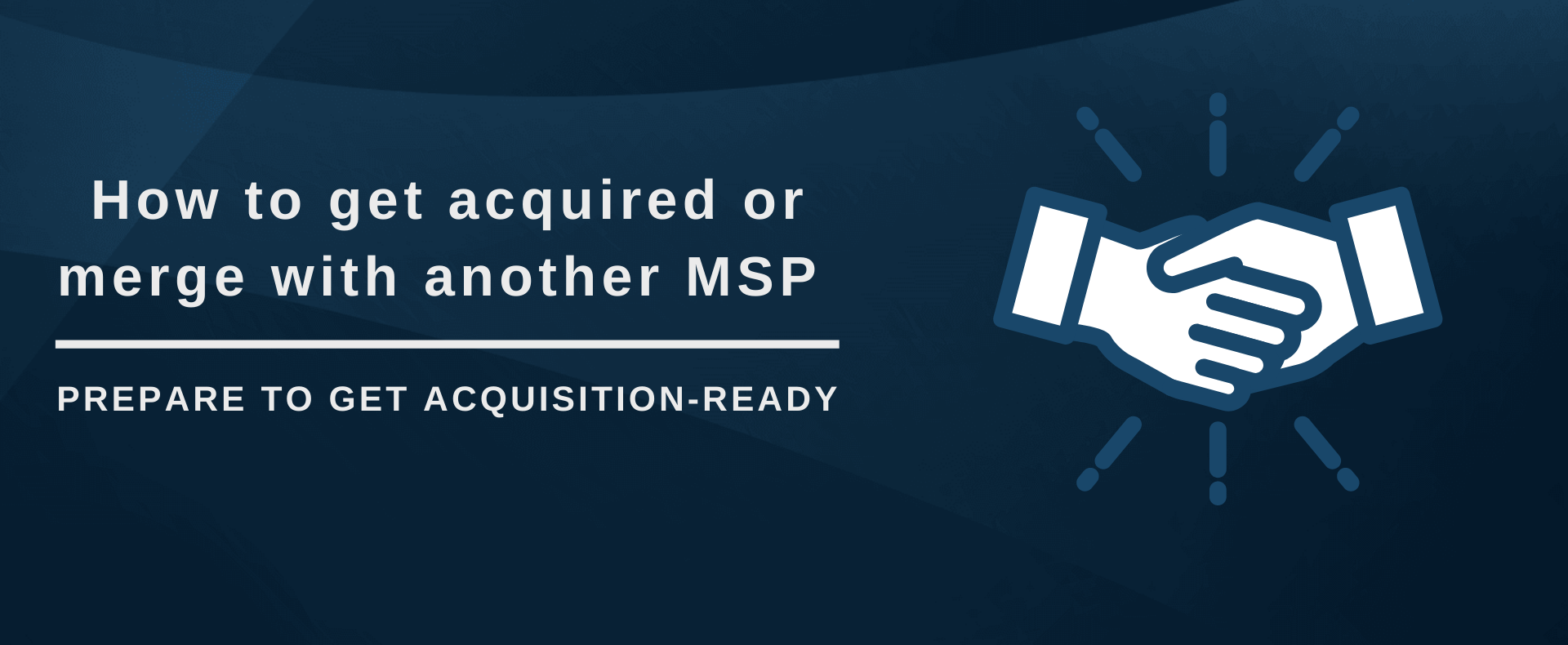 How to get acquired or merge with another MSP